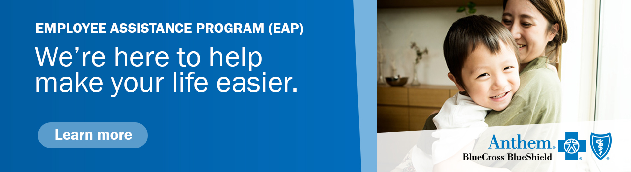 Anthem EAP - here to help make life easier.